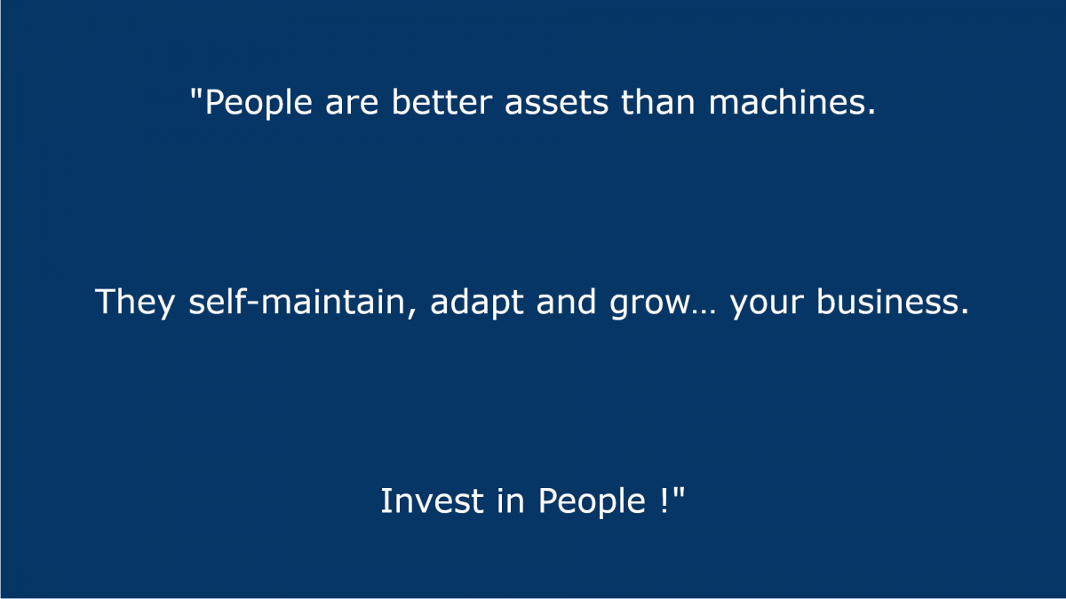 Invest in people!